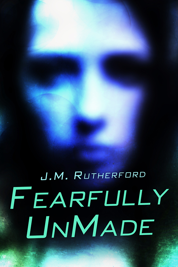 Fearfully UnMade